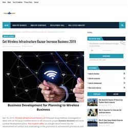 Get Wireless Infrastructure Bazaar Increase Business 2019