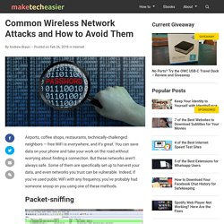 Common Wireless Network Attacks and How to Avoid Them