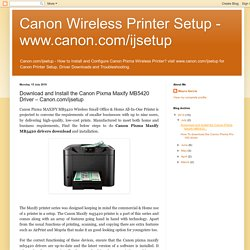 Download and Install the Canon Pixma Maxify MB5420 Driver – Canon.com/ijsetup