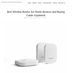 Best Wireless Router for Home Reviews and Buying Guide (Updated)
