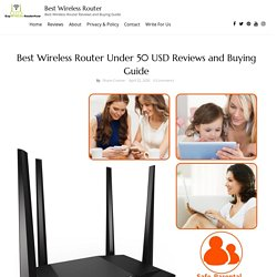 Best Wireless Router Under 50 USD Reviews and Buying Guide