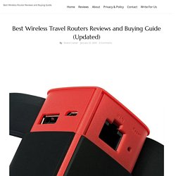 Best Wireless Travel Routers Reviews and Buying Guide (Updated)