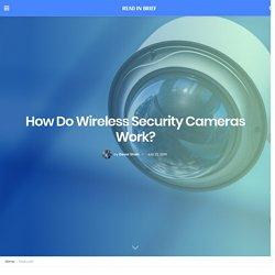 How Do Wireless Security Cameras Work?