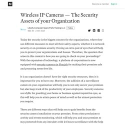 Wireless IP Cameras — The Security Assets of your Organization