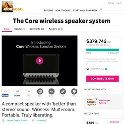 The Core wireless speaker system