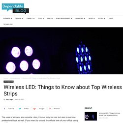 Wireless LED: Things to Know about Top Wireless Strips