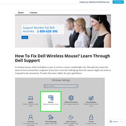 How To Fix Dell Wireless Mouse? Learn Through Dell Support – Dell Support Australia Toll-free Number 1-800-628-396