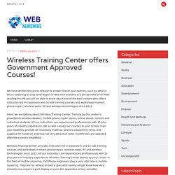 Wireless Training Center offers Government Approved Courses!