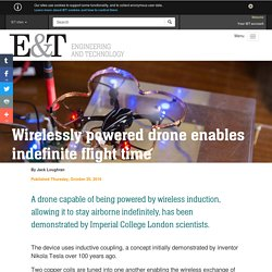 Wirelessly powered drone enables indefinite flight time