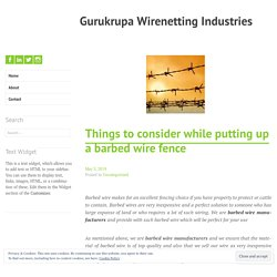 Things to consider while putting up a barbed wire fence – Gurukrupa Wirenetting Industries