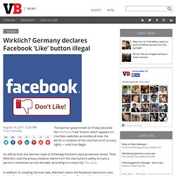 Wirklich? Germany declares Facebook 'Like' button illegal