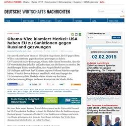 Obama-Vize blamiert Merkel: USA haben EU zu Sanktionen gegen Russland gezwungen