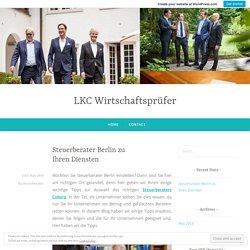 Steuerberater Berlin zu Ihren Diensten – LKC Wirtschaftsprüfer