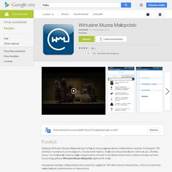 Wirtualne Muzea Małopolski – Android-sovellukset Google Playssa