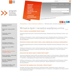 Wirtualne dyski i narzędzia współpracy online - Program Rozwoju Bibliotek