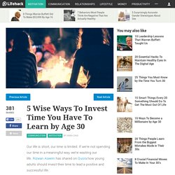 5 Wise Ways To Invest Time You Have To Learn by Age 30