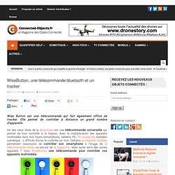 WiseButton, une télécommande bluetooth et un tracker