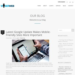 WiserWeb Blog: Google Update Make Mobile-Friendly Sites Important