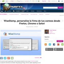 WiseStamp, personaliza la firma de tus correos desde Firefox, Chrome o Safari