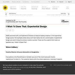 I Wish I'd Done That: Experiential Design