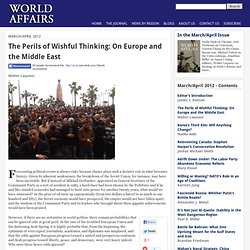 The Perils of Wishful Thinking: On Europe and the Middle East