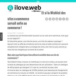 Et si la Wishlist des sites e-commerce servait enfin au commerce !