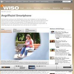 WISO-Tipp: Angriffsziel Smartphone