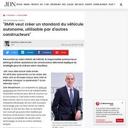 """Dirk Wisselmann (BMW):""""BMW veut créer un standard du véhicule autonome, utilisable par d'autres constructeurs"""""""