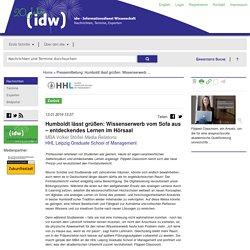Humboldt lässt grüßen: Wissenserwerb vom Sofa aus – entdeckendes Lernen im Hörsaal