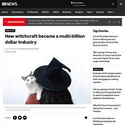 How witchcraft became a multi-billion dollar industry - ABC News