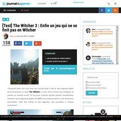 [Test] The Witcher 3 : Enfin un jeu qui ne se finit pas en Witcher