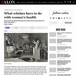 What witches have to do with women's health
