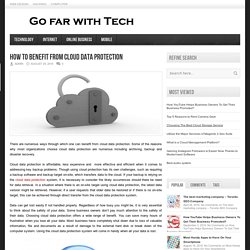 Go far with Tech – How To Benefit From Cloud Data Protection