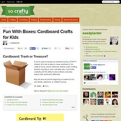 Fun With Boxes: Cardboard Crafts For Kids