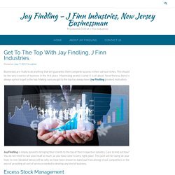 Get To The Top With Jay Findling, J Finn Industries