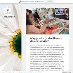 Why go with paid online art classes for kids? – CEDARWOOD