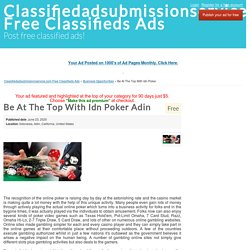 Be At The Top With Idn Poker Adin - Classifiedadsubmissionservice.com Free Classifieds Ads