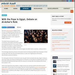 With the Pope in Egypt, Debate on Al-Azhar's Role
