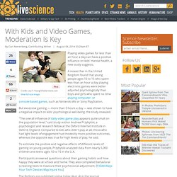 With Kids and Video Games, Moderation Is Key