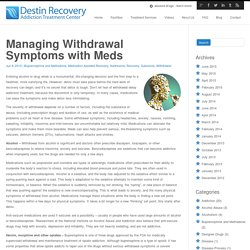 Managing Withdrawal Symptoms with Meds - Destinrecovery