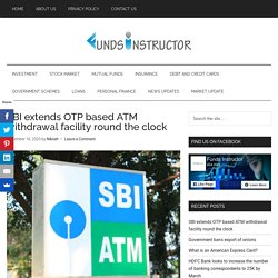 SBI extends OTP based ATM withdrawal facility round the clock