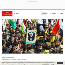 Talk of two withdrawals - Iraq and Iran react to the killing of Qassem Suleimani