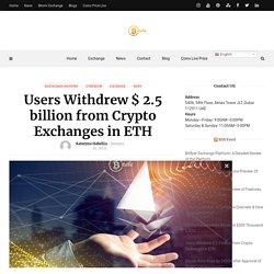 Users Withdrew $ 2.5 billion from Crypto Exchanges in ETH