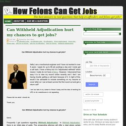 Can Withheld Adjudication hurt my chances to get jobs?