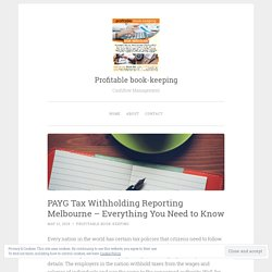 PAYG Tax Withholding Reporting Melbourne – Everything You Need to Know – Profitable book-keeping