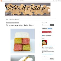 Trio of Battenberg Cakes - Daring Bakers