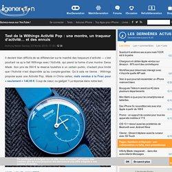 Test de la Withings Activité Pop: une montre, un traqueur d'activité…et des ennuis