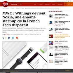 MWC : Withings devient Nokia, une énième start-up de la French Tech disparaît