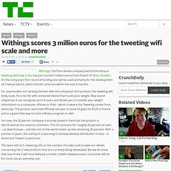 The Tweeting Wifi Body Scale Scores 3 Million Euros