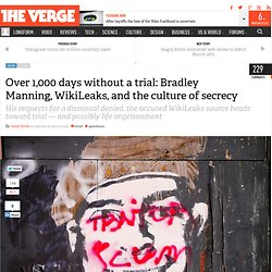 Over 1,000 days without a trial: Bradley Manning, WikiLeaks, and the culture of secrecy